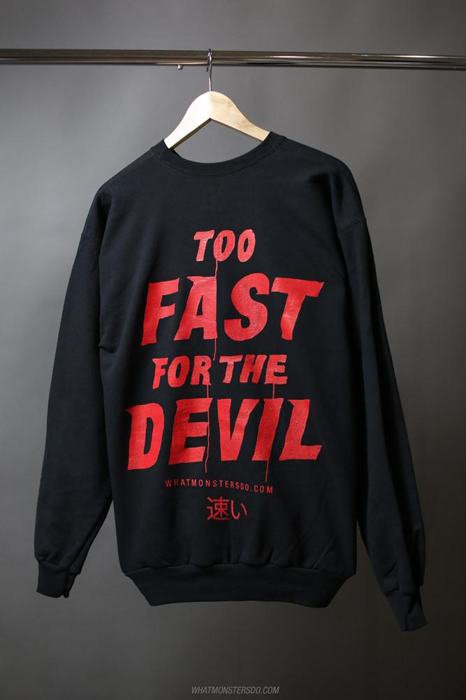 What Monsters Do Red Print Too Fast for the Devil Sweatshirt