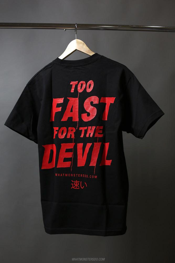 What Monsters Do Red Print Too Fast for the Devil Shirt